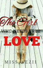 The Girl Who Need True Love by Miss_Kezii