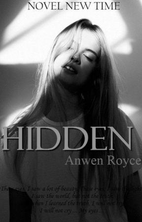 HIDDEN by Anwen_Royce