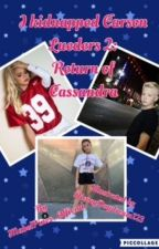 I Kidnapped Carson Lueders 2: Return of Cassandra by MabelPines_Official