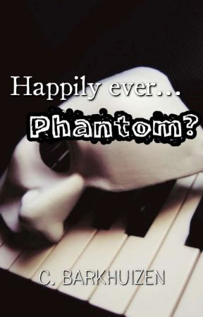 Happily Ever...Phantom?  by LoveQueenElsa