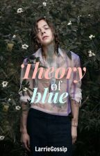 Theory of blue ; Larry Stylinson by LarrieGossip