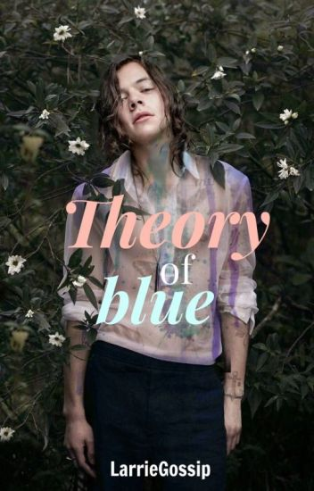 Theory Of Blue ; Larry Stylinson
