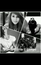 Dziewczyna z gangu by __BadUnicorn__
