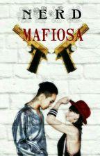 ♡ Nerd ♡ MAFIOSA! by KikaGarcia7