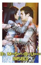 Getting Back Stronger JhaBea Story (Completed) by MissSimpleButUnique