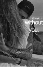 Without you//B.M. by BenjaminsHeartbeat