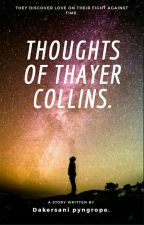 Thoughts of Thayer Collins. by dakersanipyngrope