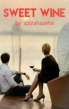 Sweet Wine #Wattys2017 by azizahazeha