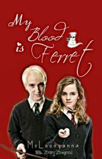 My Blood is Ferret by MsLoonyanna