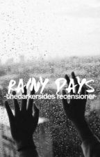 Rainy Days - Recensioner by thedarkersides
