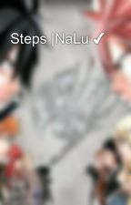 Steps |NaLu ✔ by FairyLifeForever
