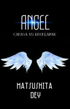 ANGELS OR NOT? by MatsushitaDey