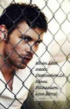 When Love meets Destruction (A Klaus Mikaelson love story) by JulzLuvsYew