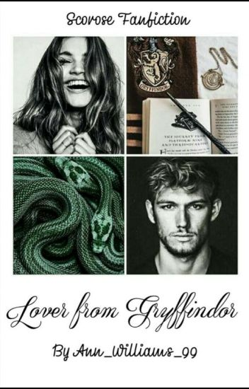 Lover from Gryffindor • Scorose Fanfiction