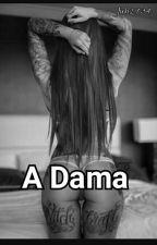 A Dama (Pausado)  by Juh2734