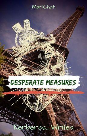 Desperate Measures - DISCONTINUED- by Kerberos_Writes