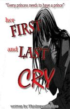 Her First and Last Cry by ThisImperfectOne