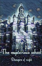 The mysterious school - Dangers of night by Sarah_jalina