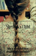 Sherlock's Child by Roselees