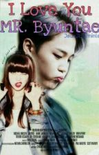 I LOVE YOU MR.BYUNTAE  by -jimingyu
