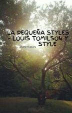 LA PEQUEÑA STYLES - LOUIS TOMILSON  Y _____ STYLES by any_24