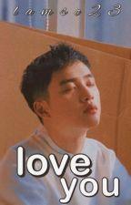LOVE YOU ➽ Kaisoo by Lamsc23