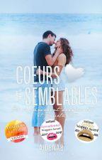 Cœurs Semblables (En Réécriture Et Correction ) by aidenaB