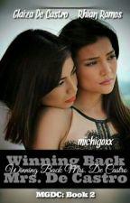 Winning Back Mrs. De Castro (MGDC: Book 2) by michigoxx