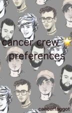 cancer crew  preferences  by cancerfaggot