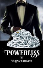 Powerless  (A Storm and Silence fanfiction) by CarineCamilton