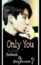 Only You by Babyjk_