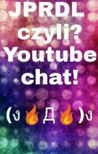◻JPRDL czyli? YouTube chat! by TakaTamZYT
