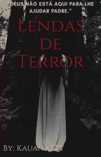 Melhores lendas de terror... by OmmaKauvis