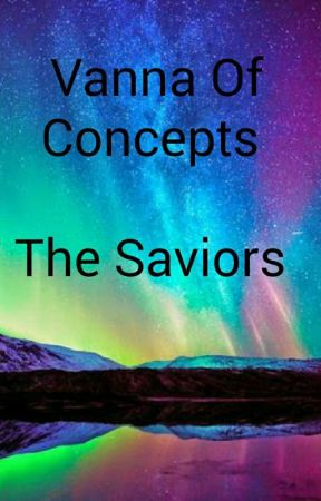 Vanna  Of Concepts : The Saviors  by superlink412