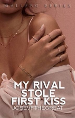 My Rival Stole My First Kiss | To be published by JosevfTheGreat