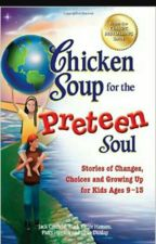 chicken soup for the preteen soul stories by KatelynBS24