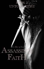 Assassin's Faith 2 (Untold Story) (Completed) (Unedited) by misstoryme