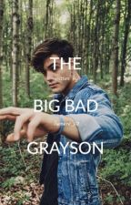 The Big Bad Grayson by lumere_02
