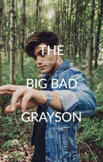 The Big Bad Grayson || Completed