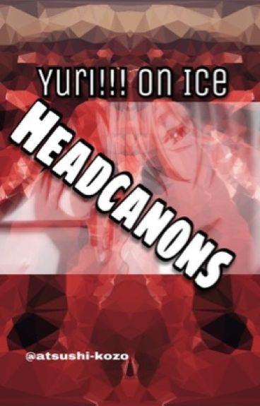 Yuri!!! On Ice Headcanons! by CyberSkeleton