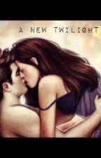 A New Twilight (ON HOLD) by GomezandMorticia