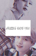 Holding On To You ; Pjm Myg Jjk (Ongoing) by Hanijjang