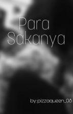 Para Sakanya  by pizzaqueen_08