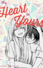 My Heart Is Yours | A Zane~Chan Story | ✔ by zanechan1232
