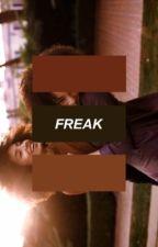 Freak >random by melancholicgod
