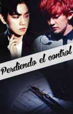 Perdiendo el control {ChanBaek/BaekYeol} by Emiita13