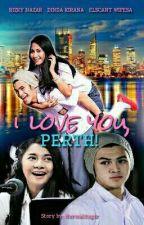 I love You Perth by hermalitagar