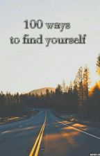 100 ways to find yourself by faileys