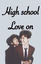 HIGH SCHOOL LOVE ON by dthaa94