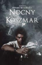 Nocny Koszmar || Bucky Barnes ✔ by Joeynny
